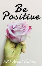 Be Positive by fiction_fangirll