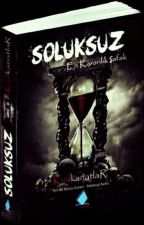 """SOLUKSUZ - """"En karanlık ŞAFAK"""" by KIZILWings"""