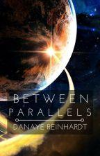 Between Parallels by WordsLikeRaindrops