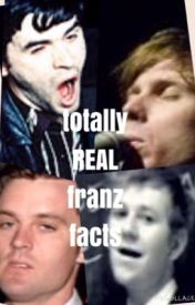 Totally Real Franz Facts by nar_what