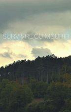 Survivre ou mourir by uneameoubliee