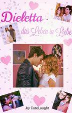 Dieletta - Das Leben in Liebe by CuteLaught