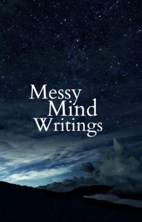 Messy Mind Writings by Pearlie