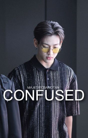 Confused \\ Bambam Got7 {Completed}
