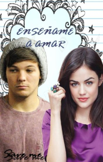 Enséñame a amar [ Louis & tu ]