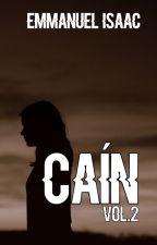 CAÍN Vol.2 © by EmmanuelIsaac