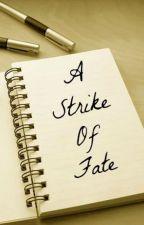 A Strike Of Fate by XOXOOneDii