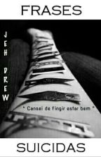 Frases Suicidas - Jeh Drew by Jeh_Drew_