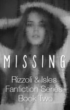 Missing: A Rizzoli And Isles Fanfiction Book Two by twangelsashanista