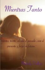 Mientras Tanto by melody055