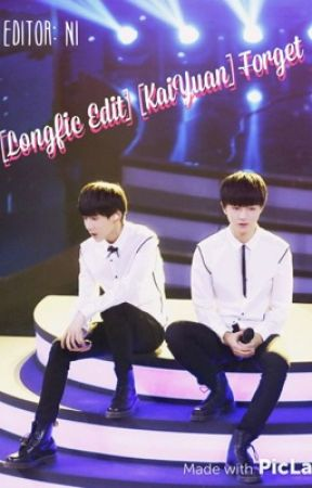 [Longfic Edit] [KaiYuan] Forget by nellyphan