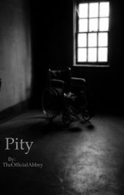 Pity by TheOfficialAbbey