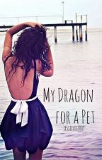 My Dragon For A Pet by jessielee2009