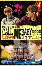 [ONHOLD] Love Me Right (Call Me Baby Book Two ) - CHANBAEK FF by ParkBaekkie