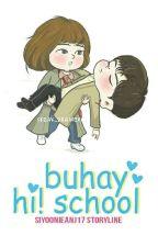 BUHAY HI-SCHOOL ❤ [COMPLETED] by SiyoonieAnj17