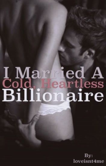 I MARRIED A COLD, HEARTLESS BILLIONAIRE! - SHYAIR