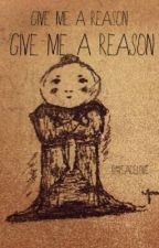 Give me a Reason by peacel0ve
