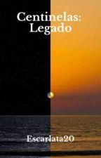 Centinelas: Legado by Escarlata20