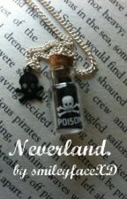 Neverland. by smileyfaceXD
