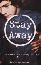 Stay Away (A Harry Styles Fanfic) by mandaa_