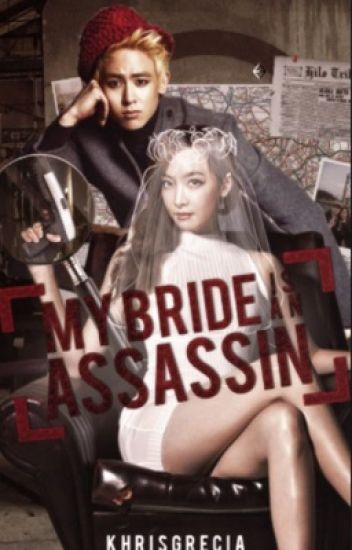 My Bride Is An Assassin (Under Construction)