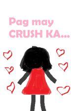 Pag may CRUSH ka... by Blue_Jaycie