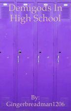 Demigods In High School by Gingerbreadman1206