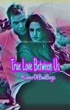 True Love Between Us (Bella & Emmett)  by LoverOfBadBoys