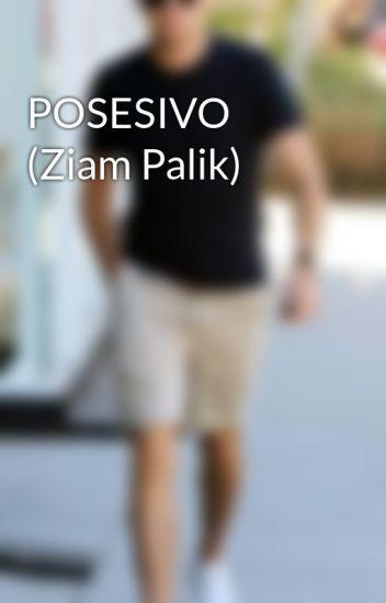 POSESIVO (Ziam Palik)