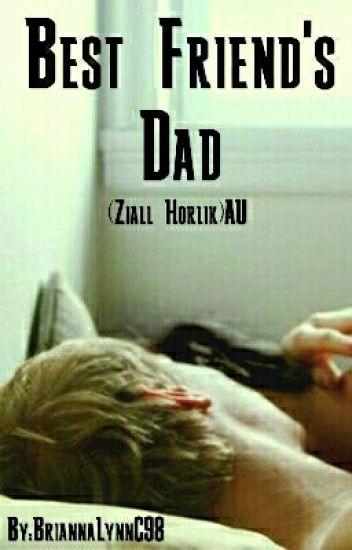 Best Friend's Dad (Ziall Horlik)AU