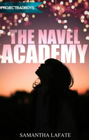 The Navel Academy || Book One by SamanthaLaFate