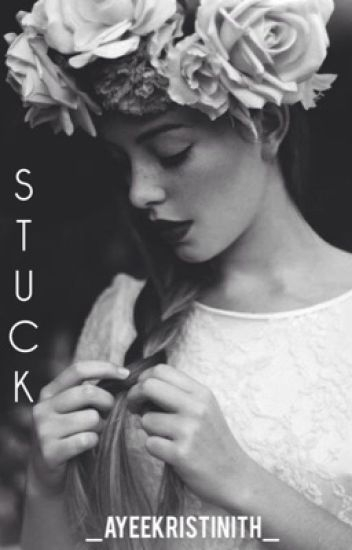Stuck. SEQUEL (Niall Horan)