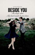 Beside You by SpeakRedFearless