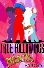True Followings - A Mianite Original Story by CassyHime