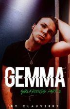 Gemma | Ashton Irwin | Girlf.Part:2 by clauverry