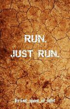 Run. Just Run. by Emi_speed_of_light