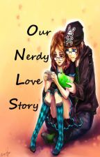 Our Nerdy Love Story (Short Story) by JimaJima