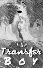 The Transfer Boy by TheWonderlandBoy