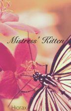 Mistress' Kitten by Hiorax