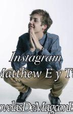 Instagram (Matthew Espinosa y tu) by LeslyYoshira