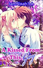 A Kissed from this GAY [two shot] #Wattys2015 by sakura0214