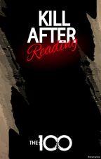 Kill After Reading (The 100) ✔ by shamandra