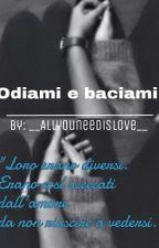 Odiami e baciami || The Crookids by __Allyouneedislove__