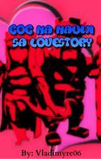 COC na nauwi sa Love story by vladimyre06