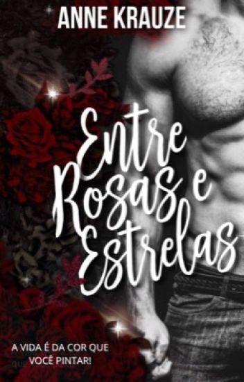TE DESEJO - Entre Rosas@Estrelas
