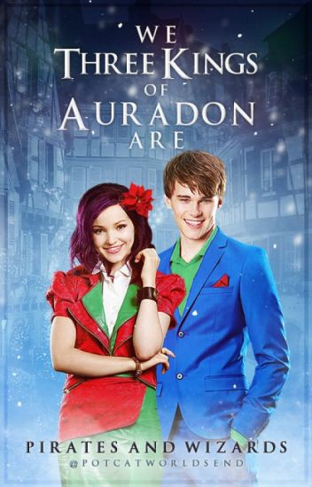 We Three Kings of Auradon Are [Disney's Descendants]