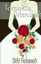 Terpaksa Menikah by fhateiliya