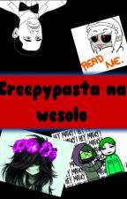 Creepypasta na wesoło by Nikooo03