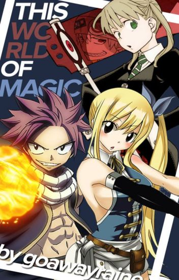 This World Of Magic (Fairy Tail X Soul Eater)