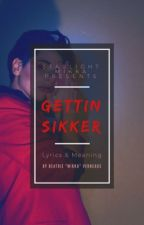 GETTIN SIKKER - Lyrics & Meaning by MikkaVerneaux